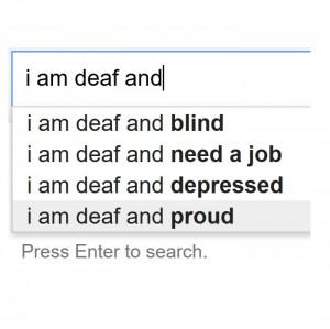 i am deaf and